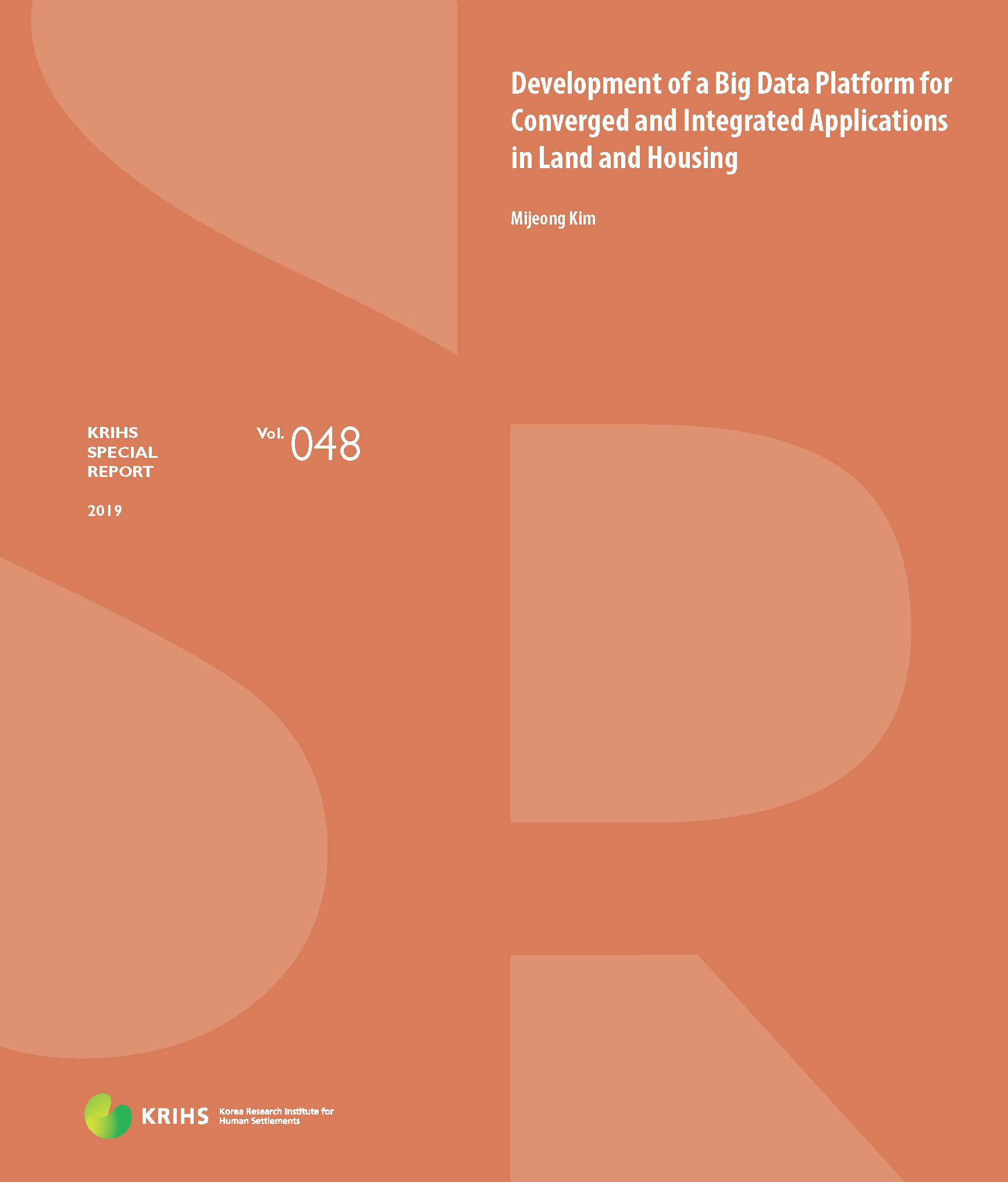 [KRIHS SPECIAL REPORT 48] Development of a Big Data Platform for Converged and Integrated Applications in Land and Housing