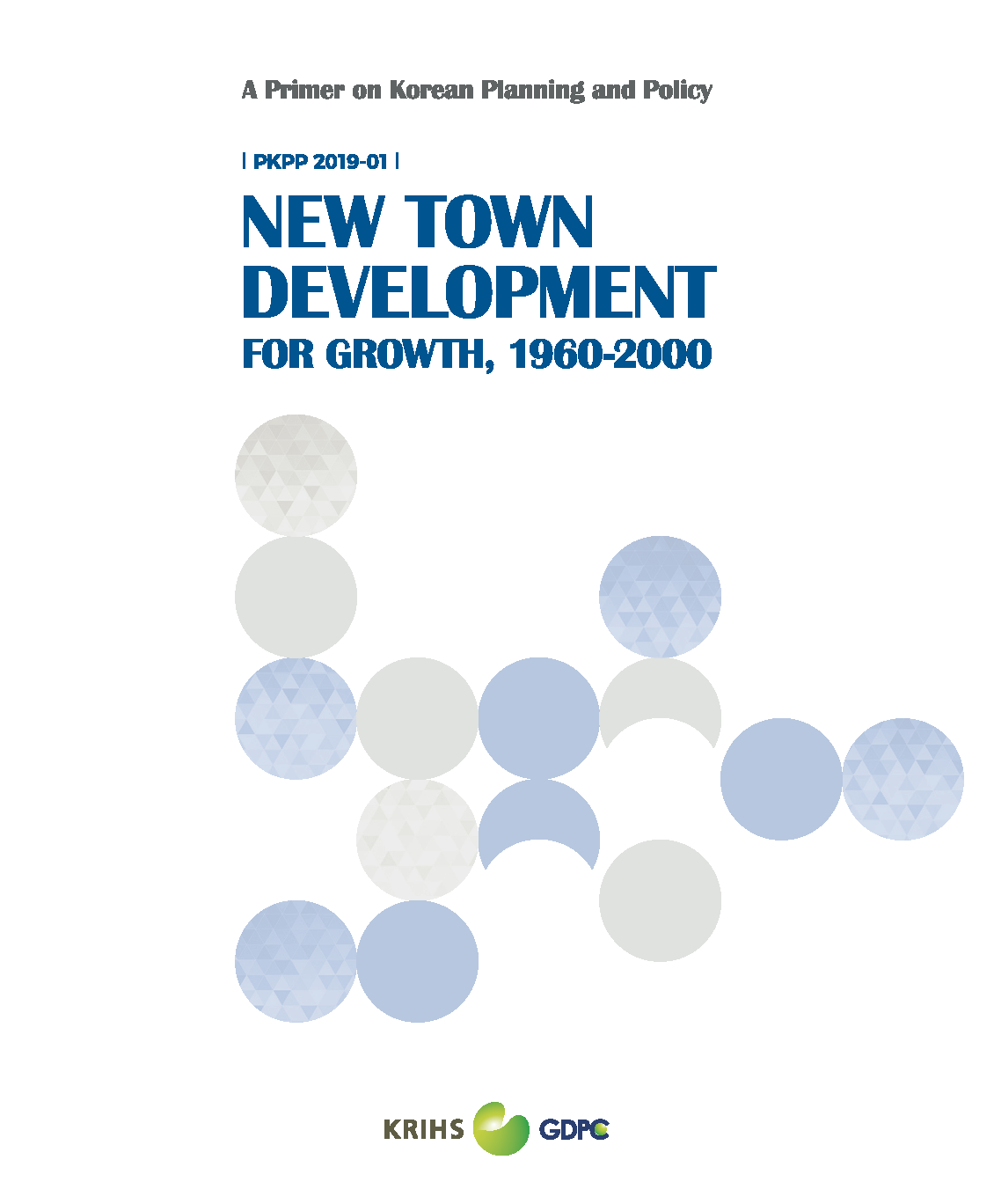 New Town Development for Growth, 1960-2000 (A Primer on Korean Planning and Policy)표지