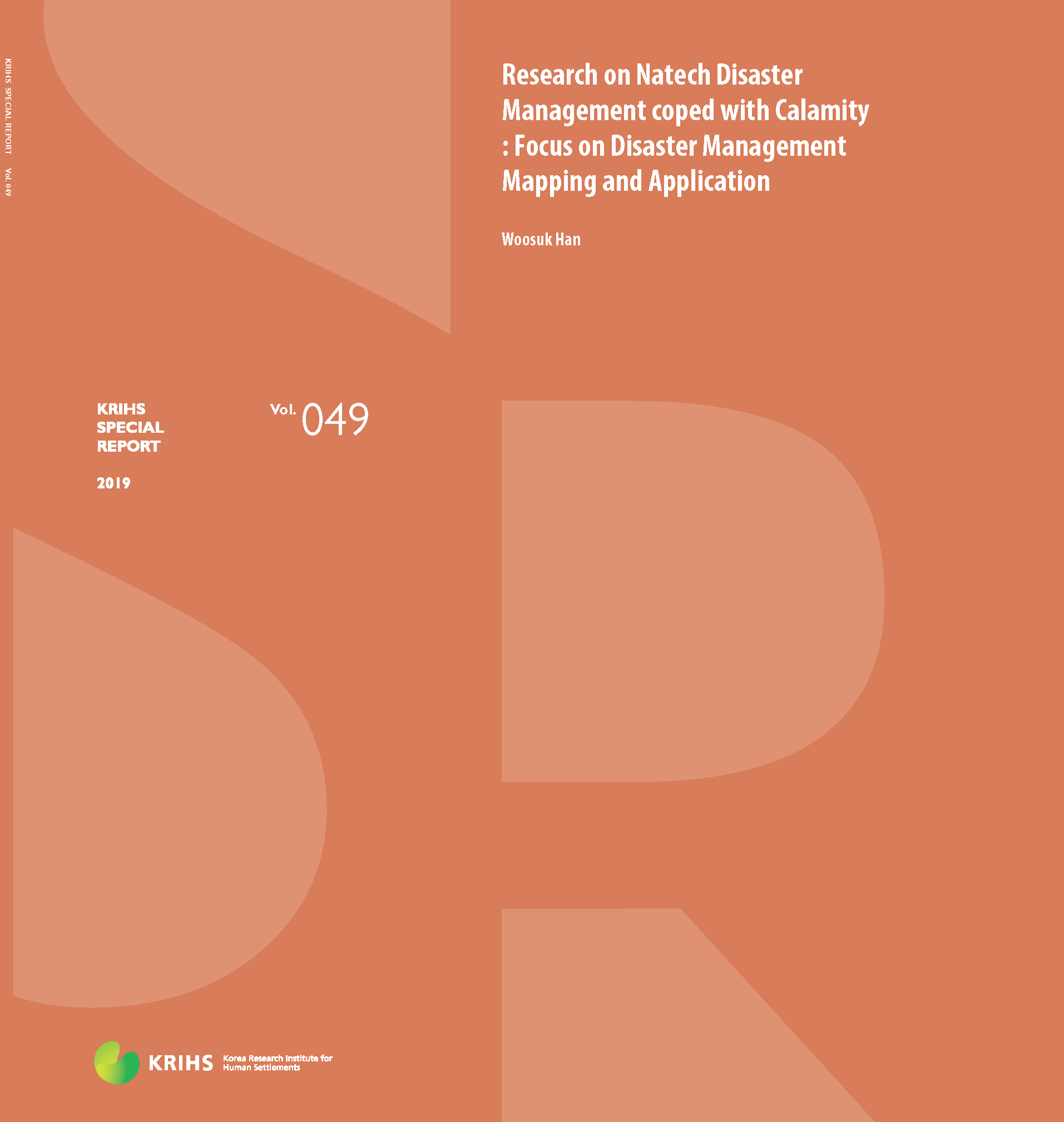 [KRIHS SPECIAL REPORT 49] Research on Natech Disaster Management coped with Calamity: Focus on Disaster Management Mapping and Application표지