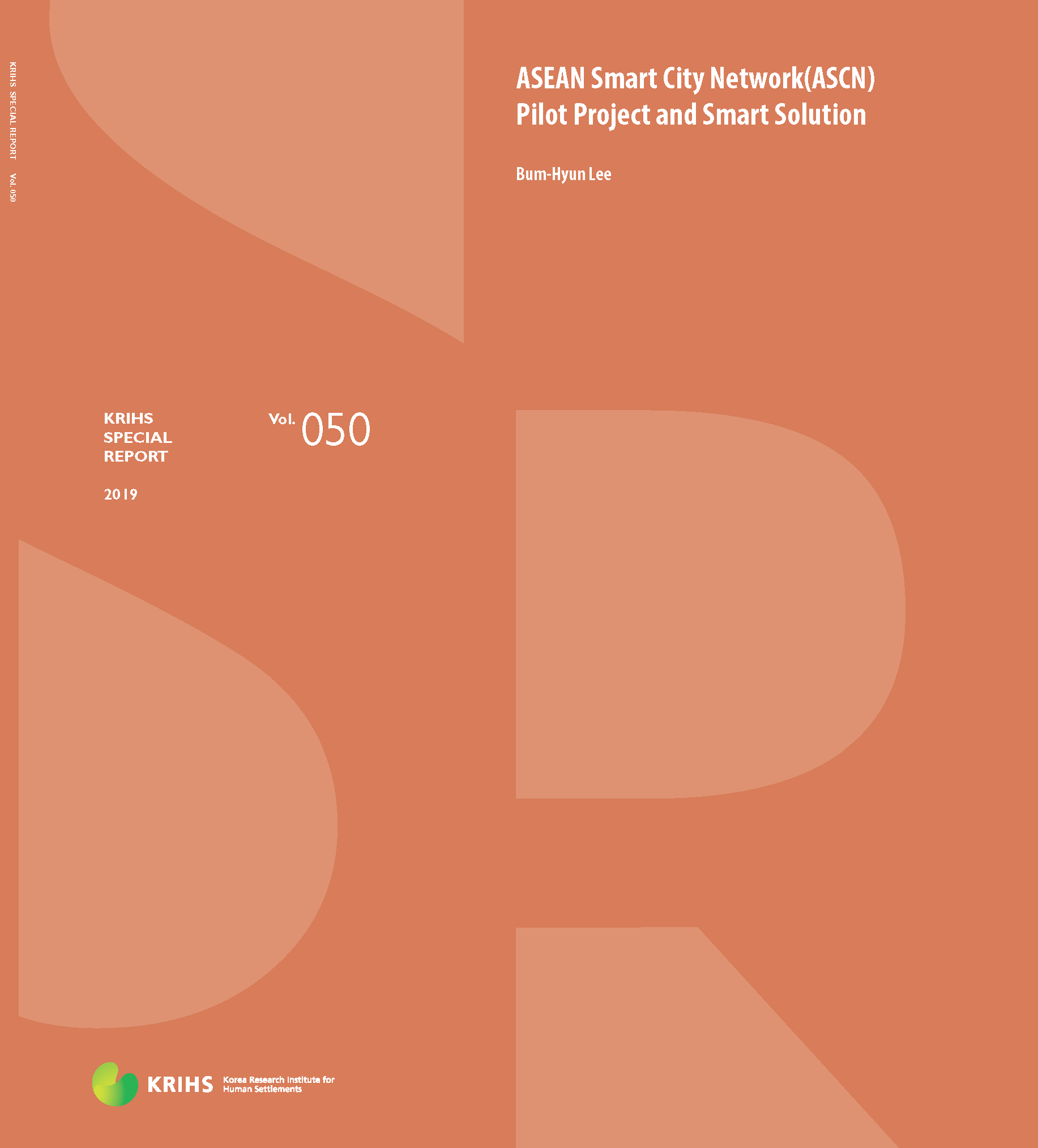 [KRIHS SPECIAL REPORT 50] ASEAN Smart City Network(ASCN) Pilot Project and Smart Solution표지