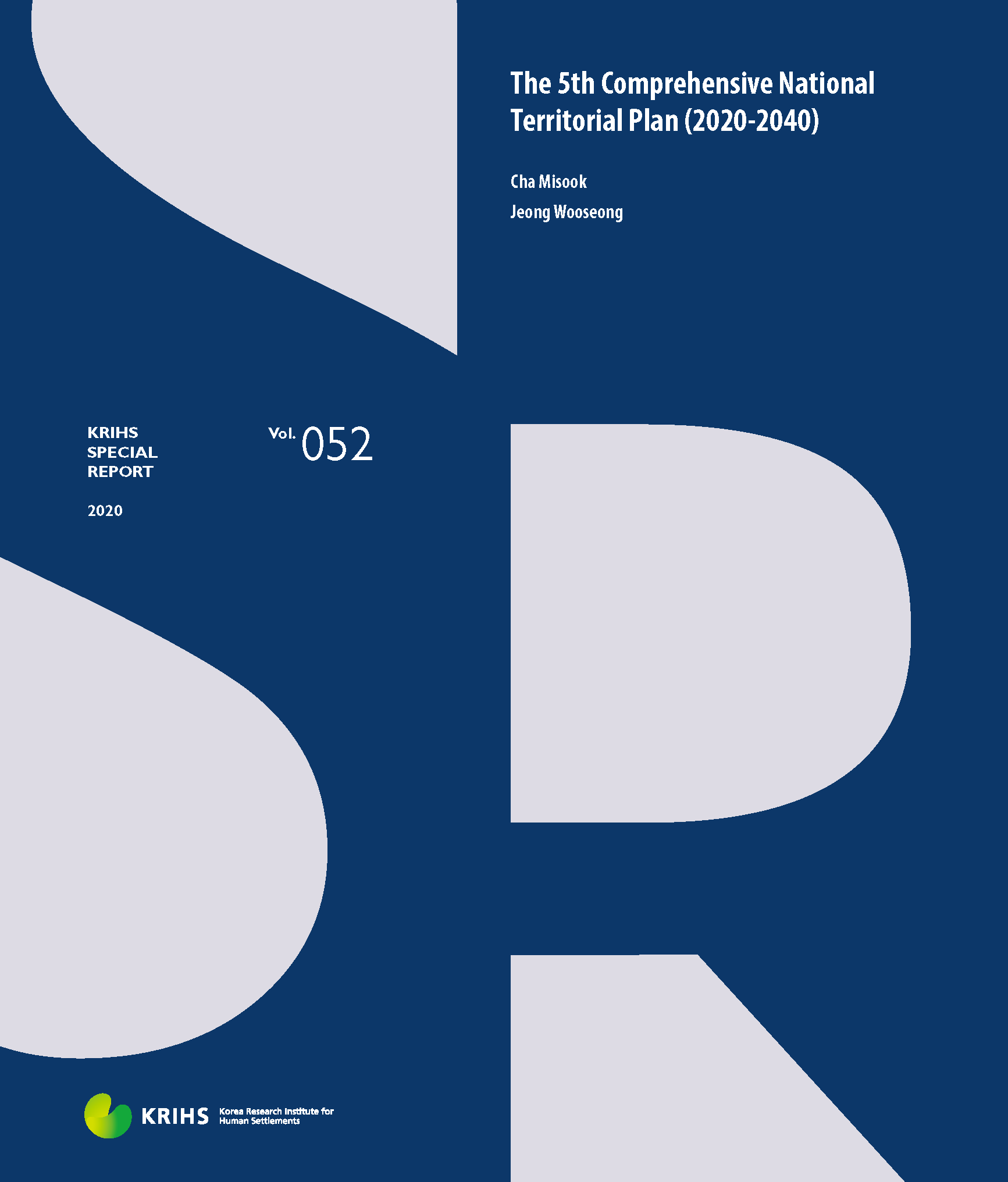 [KRIHS SPECIAL REPORT 52] The 5th Comprehensive National Territorial Plan (2020-2040)표지