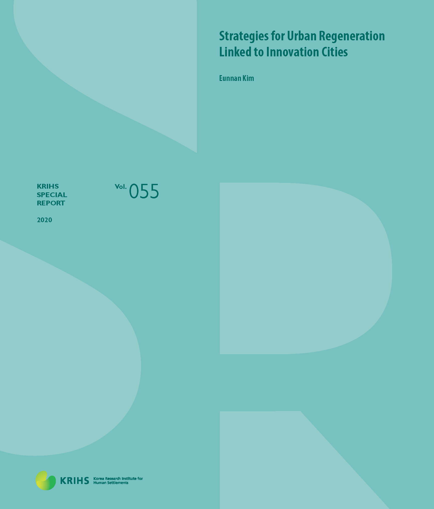 [KRIHS SPECIAL REPORT 55] Strategies for Urban Regeneration Linked to Innovation Cities표지